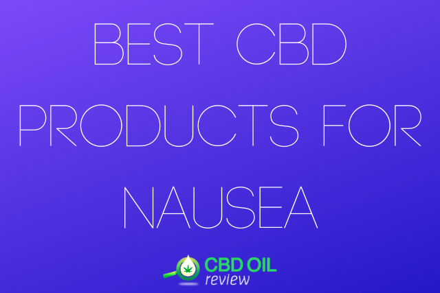 "Vector graphic poster written with ""BEST CBD PRODUCTS FOR NAUSEA"" with CBD OIL Review logo below"