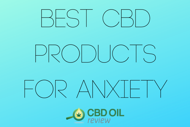 "Vector graphic poster written with ""Best CBD Products For Anxiety"" with CBD OIL Review logo below"