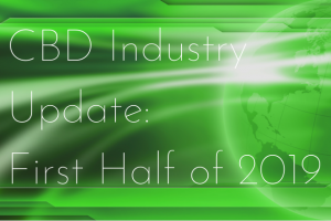 "Poster with the caption: ""CBD Industry Update: First Half of 2019"""