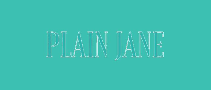 Plain Jane Review