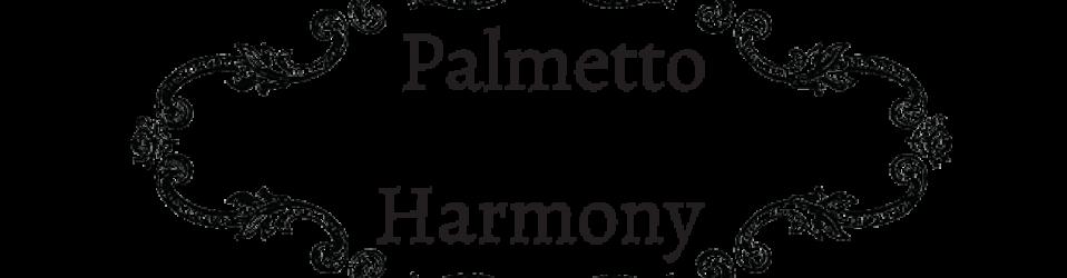 Palmetto Harmony Review