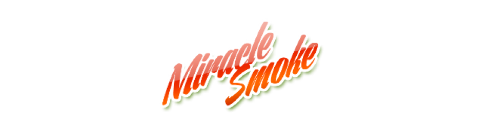 Miracle Smoke Reviews